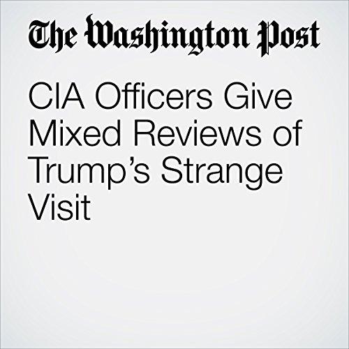 CIA Officers Give Mixed Reviews of Trump's Strange Visit copertina