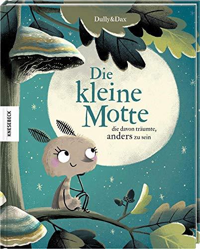 Die kleine Motte, die davon träumte, anders zu sein: Vorlesebuch für Kinder ab 4