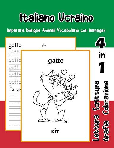 Italiano Ucraino Imparare Bilingue Animali Vocabolario con Immagini: Italian ukrainian dizionario per bambini delle elementari a1 a2 ba b2 c1 c2