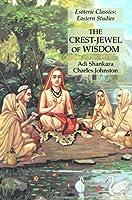 The Crest-Jewel of Wisdom: Esoteric Classics: Eastern Studies