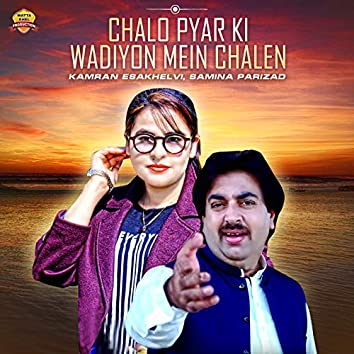 Chalo Pyar Ki Wadiyon Mein Chalen - Single