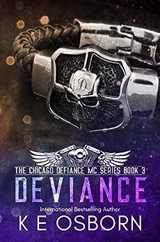 Deviance (The Chicago Defiance MC Series Book 3) by [K E Osborn]
