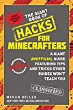 The Giant Book of Hacks for Minecrafters: A Giant Unofficial Guide Featuring Tips and Tricks Other Guides Won't Teach You