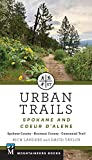 Urban Trails: Spokane and Coeur d'Alene: Spokane County, Kootenai County, Centennial Trail