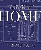 New York School of Interior Design: Home: The Foundations of Enduring Spaces (New York School/Interior Desig)