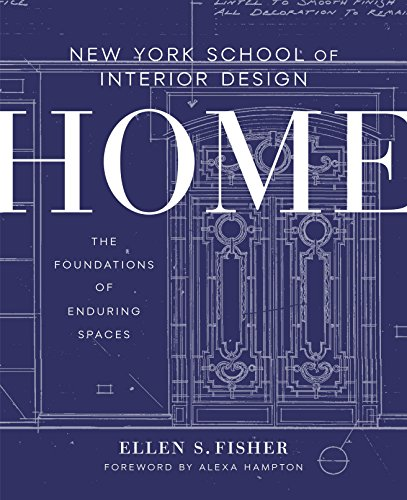 Compare Textbook Prices for New York School of Interior Design: Home: The Foundations of Enduring Spaces Illustrated Edition ISBN 9780804137195 by Fisher, Ellen S.,Renzi, Jen,Hampton, Alexa