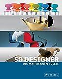 50 Designer, die man kennen sollte (50, die man kennen sollte..., Band 2)