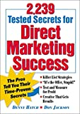 2239 Tested secrets for direct marketing success : The pros tell you their time-proven secrets