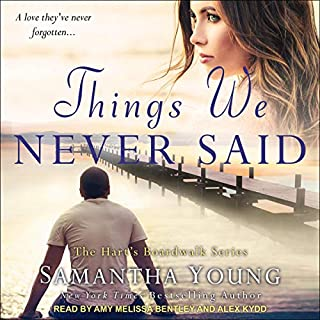 Things We Never Said     A Hart's Boardwalk Novel              Written by:                                                                                                                                 Samantha Young                               Narrated by:                                                                                                                                 Amy Melissa Bentley,                                                                                        Alex Kydd                      Length: 14 hrs and 25 mins     Not rated yet     Overall 0.0