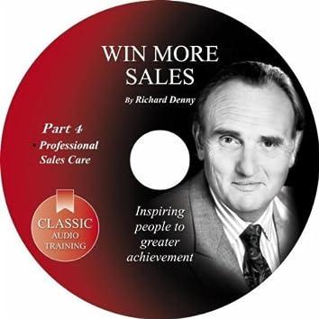 Win More Sales, Pt. 4: Professional Sales Care
