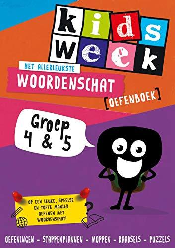 Het allerleukste woordenschat oefenboek - Kidsweek in de Klas groep 4 & 5