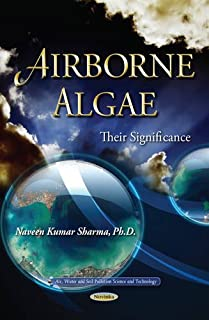Airborne Algae: Their Significance (Air, Water and Soil Pollution Science and Technology)
