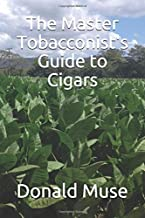 The Master Tobacconist's Guide to Cigars