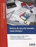 Notices de sécurité incendie - Mode d'emploi. Présentation et analyse du modèle validé par la Commission centrale de sécurité. Exemples de notices classées par type de bâtiments.