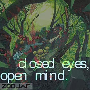 Closed Eyes, Open Mind