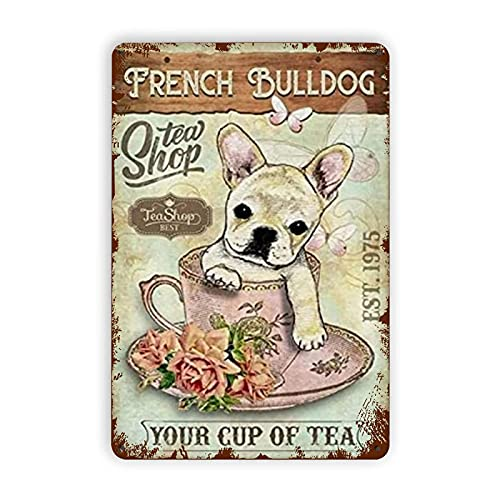 French Bulldog Tea Shop Metal Tin Signs Reproduction, Vintage Wall Decor Retro Art Tin Sign Funny Decorations for Home Bar Pub Cafe Farm Living Room Metal Plaque Poster 8×12Inch