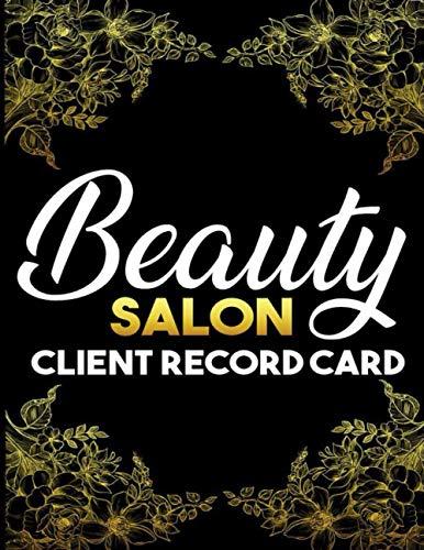 Beauty Salon Recod Card Client: Beauty Treatments Client Log Book: Skin Notbook for Salon | Client Schedule Book | Alphabetized Client Data Profile ... | Client Record Card for Facial Treatment