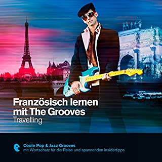 Französisch lernen mit The Grooves - Travelling (Premium Edutainment) Titelbild