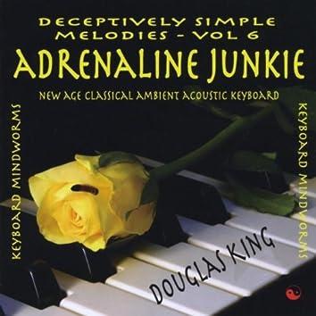 ADRENALINE JUNKIE - DECEPTIVELY SIMPLE MELODIES VOL 6
