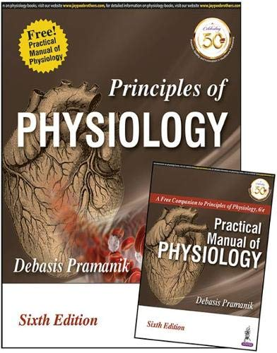 Principles Of Physiology Free! Practical Manual of Physiology: with Free Manual of Practical Physiology and MCQs Book