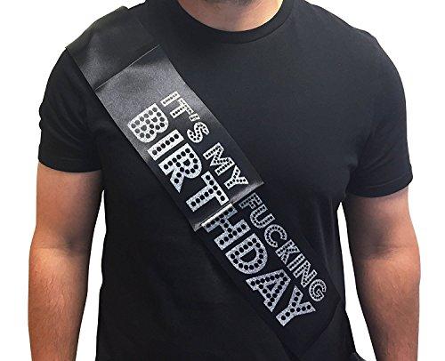Its My Fucking Birthday Black & Silver Glitter Birthday Sash. Rude & Funny Birthday Gift for Him Or Her