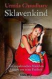 Sklavenkind: Ein nepalesisches M?¡èdchen k?¡èmpft um seine Freiheit by Urmila Chaudhary (2014-12-01) bei Amazon kaufen