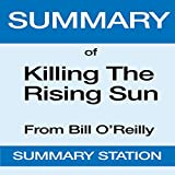Summary of Killing the Rising Sun from Bill O'Reilly