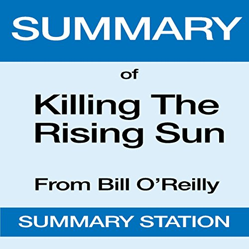 Summary of Killing the Rising Sun from Bill O'Reilly audiobook cover art