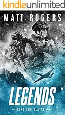 Legends: A King & Slater Thriller (The King & Slater Series Book 13)