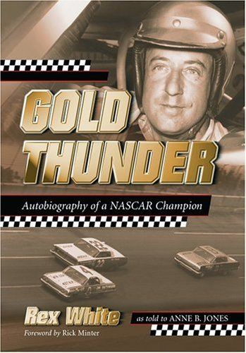 Gold Thunder: Autobiography of a NASCAR Champion by Rex White (2004-11-09)