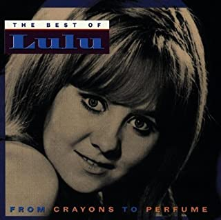 From Crayons to Perfume: The Best of Lulu by Lulu (1994-11-15)