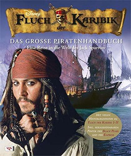 Fluch der Karibik - Das große Piratenhandbuch: Eine Reise in die Welt des Jack Sparrow (NA)