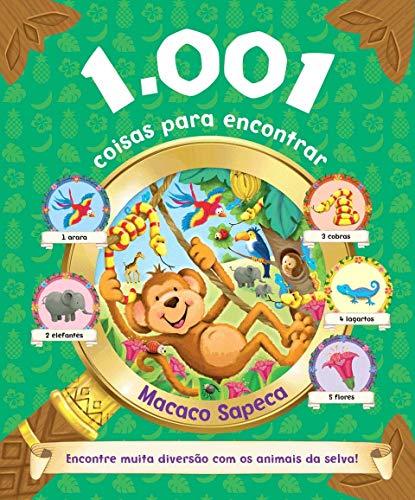 1.001 coisas para encontrar - Macaco sapeca: Encontre Muita Diversão com os Animais da Selva
