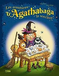 Les aventures d'Agathabaga la sorcière !, tome 3 par Valérie Michaut