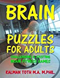 Brain Puzzles for Adults: Great Collection of Word, Logic, Picture & Math Puzzles