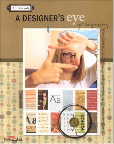 Compare Textbook Prices for Designer's Eye for Scrapbooking  ISBN 9781929180684 by Creating Keepsakes