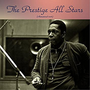 The Prestige All Stars (feat. Paul Quinichette / Art Taylor / Doug Watkins) [Remastered 2016]
