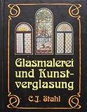 Glasmalerei und Kunstverglasung - C. J. Stahl