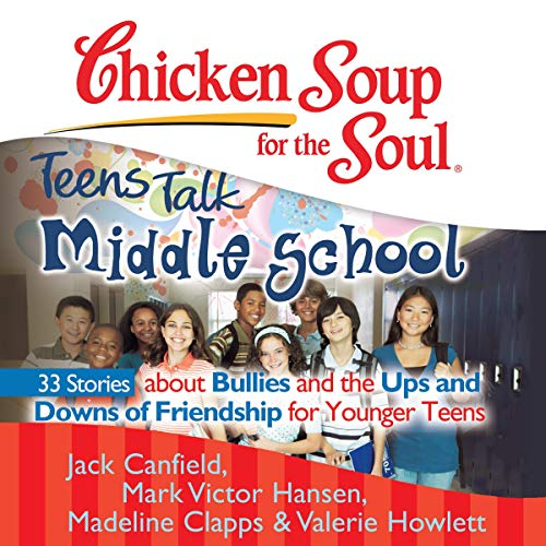 Chicken Soup for the Soul: Teens Talk Middle School  By  cover art