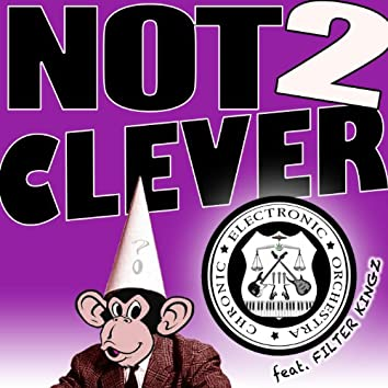 Not 2 Clever (feat. Filter Kingz)