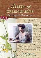 Anne of Green Gables: The Original Manuscript