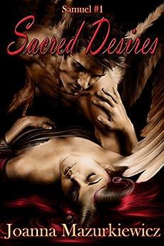 Sacred Desires (Samuel #1) (Fall Down from the sky) by [Joanna Mazurkiewicz]