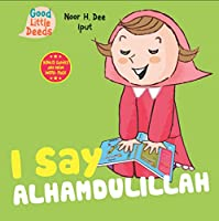 I Say Alhamdulillah (I Say Board Books)