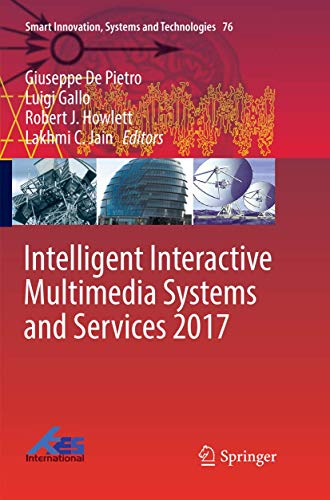Compare Textbook Prices for Intelligent Interactive Multimedia Systems and Services 2017 Smart Innovation, Systems and Technologies 76 Softcover reprint of the original 1st ed. 2018 Edition ISBN 9783319866338 by De Pietro, Giuseppe,Gallo, Luigi,Howlett, Robert J.,Jain, Lakhmi C.