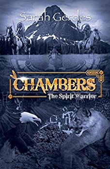 Chambers 2: The Spirit Warrior by [Sarah Gerdes]