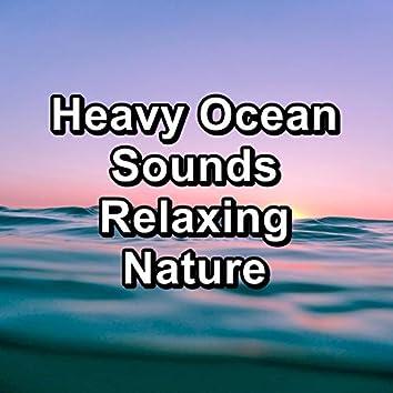 Heavy Ocean Sounds Relaxing Nature