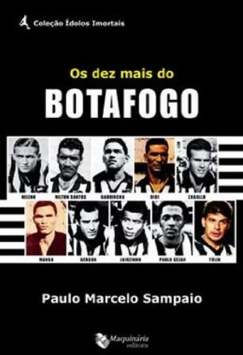 Os Dez Mais do Botafogo