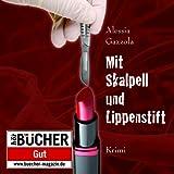 Mit Skalpell und Lippenstift (ungekürzte Lesung auf 1 MP3-CD)