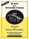 The Art of Cuban Percussion / El Arte de la Percusión Cubana (English Edition)