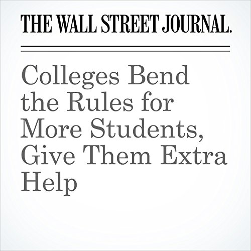 Colleges Bend the Rules for More Students, Give Them Extra Help copertina